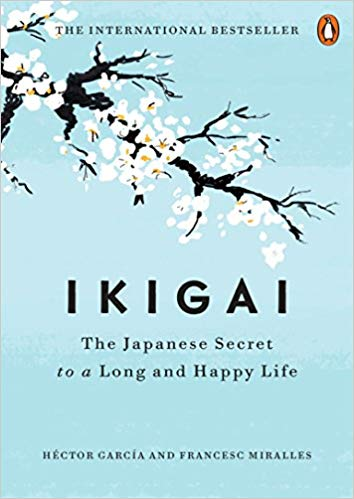Ikagai: The Japanese Secret to a Long and Happy Life
